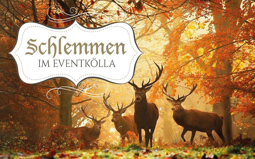Wildspezialitäten im Eventkölla 27. & 28. Oktober